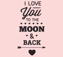 I Love You To The Moon And Back by BrightDesign