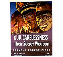 Our Carelessness - Their Secret Weapon Photographic Print