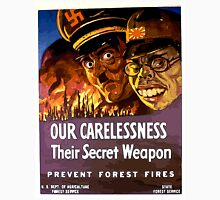 Our Carelessness - Their Secret Weapon Unisex T-Shirt
