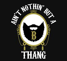 Ain't Nothin' But A B Thang Unisex T-Shirt