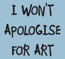 I won't apologise for art Kids Clothes