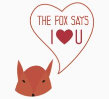 The fox says I love you! T-Shirt