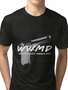 What Would Marlo Do? Tri-blend T-Shirt