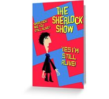 The Sherlock Show Greeting Card