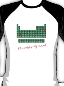 Remember my name walter w T-Shirt