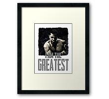 Muhammad Ali I Am The Greatest Framed Print