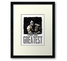 Muhammad Ali I Am The Greatest Framed Print