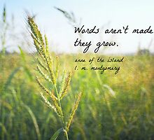 Words Grow Anne Shirley by Kimberose