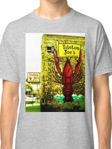 Isleton Joe's Restaurant & Saloon Classic T-Shirt