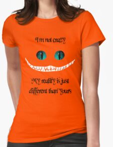 I'm not crazy. My reality is just different than yours (black)  Womens Fitted T-Shirt