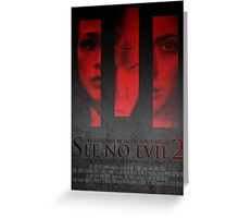 See No Evil 2 (Poster 2) Greeting Card