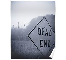 Dead end, end is near Poster