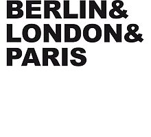 Berlin London Paris by Style-O-Mat