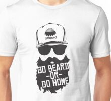 Go Beard Or Go Home Unisex T-Shirt