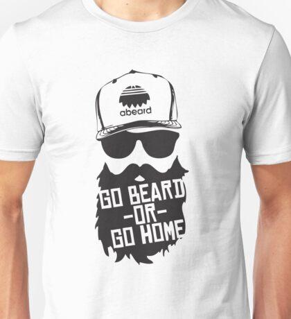 Go Beard Or Go Home Unisex T-Shirt