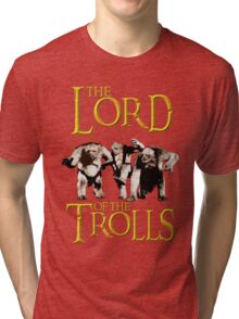 The Lord of the Trolls Tri-blend T-Shirt