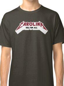 Carolina - Kill 'Em All (Garnet & Black Text) Classic T-Shirt