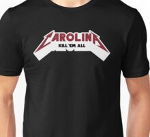 Carolina - Kill 'Em All (Garnet & Black Text) Unisex T-Shirt