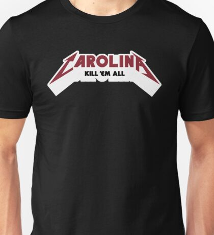 Carolina - Kill 'Em All (Garnet & Black Text) Unisex T-Shirt