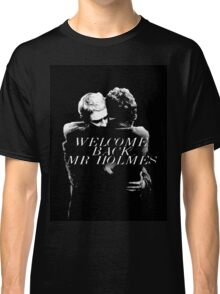 Welcome Back Mr. Holmes Classic T-Shirt