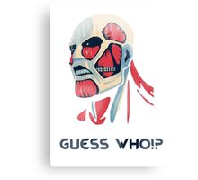 Guess who!? Canvas Print