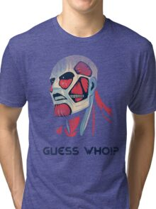 Guess who!? Tri-blend T-Shirt