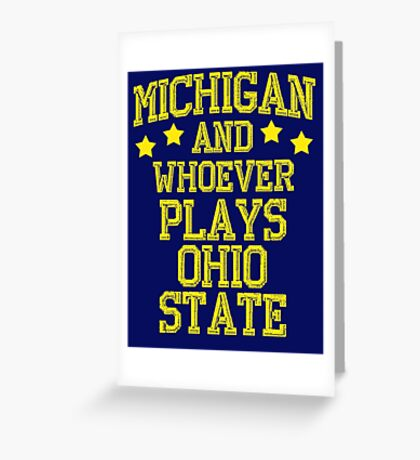 Michigan and Whoever Plays Ohio State Greeting Card