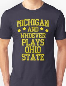 Michigan and Whoever Plays Ohio State T-Shirt
