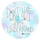 Don't Hate What You Don't Understand by House Of Wonderland