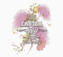 Loads Of Easter Joy To Every Girl And Boy by BrightDesign