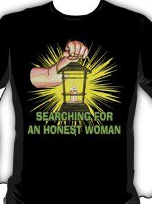 Searching For An Honest Woman T-Shirt