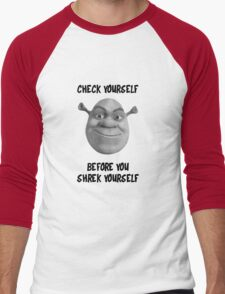 Check Yourself Before You Shrek Yourself (Greyscale) Men's Baseball ¾ T-Shirt