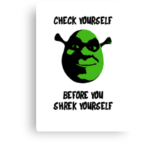 Check Yourself Before You Shrek Yourself (Black and Green) Canvas Print