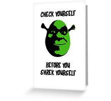 Check Yourself Before You Shrek Yourself (Black and Green) Greeting Card
