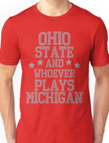 Ohio State and Whoever Plays Michigan Unisex T-Shirt