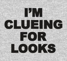 I'm Clueing For Looks by designsbybri