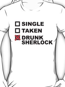 Single Taken Drunk Sherlock T-Shirt