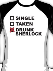 Single Taken Drunk Sherlock T-Shirt