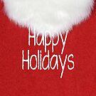 Happy Holidays Santa Beard by Maria Dryfhout