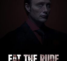 Hannibal - Eat the Rude Poster by adrianmascena