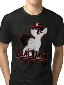 Blackjack is Best Pony T-shirt (from the Project Horizons fanfic) Tri-blend T-Shirt