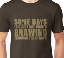 Gnawing Through The Straps Unisex T-Shirt