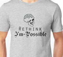 Rethink Impossilbe I'm possible Unisex T-Shirt