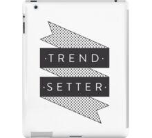 Trend Setter iPad Case/Skin