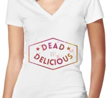 Dead But Delicious Women's Fitted V-Neck T-Shirt