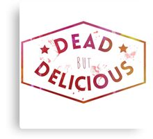 Dead But Delicious Metal Print