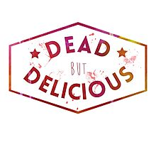 Dead But Delicious Photographic Print