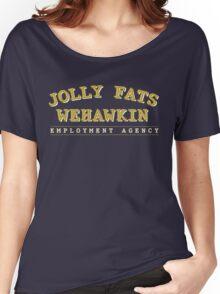 Jolly Fats Wehawkin Employment Agency Women's Relaxed Fit T-Shirt