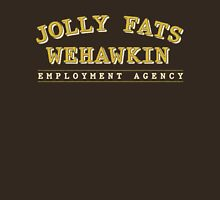 Jolly Fats Wehawkin Employment Agency Unisex T-Shirt