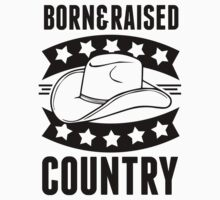 Born & Raised Country by printproxy